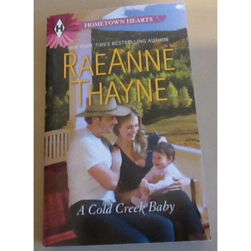 A COLD CREEK BABY ~ By Raeanne Thayne ~ Harlequin HomeTown Hearts Romance