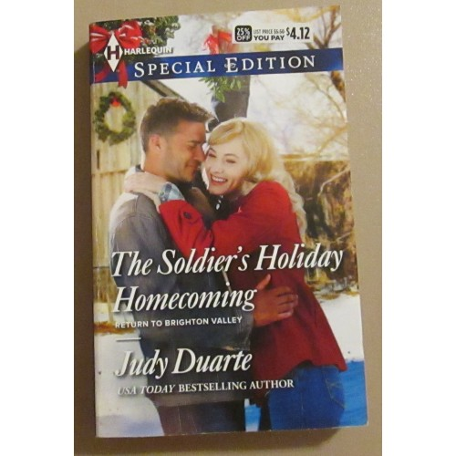 THE SOLDIER'S HOLIDAY HOMECOMING ~ By Judy Duarte ~ Harlequin Special Edition #2367