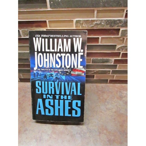 SURVIVAL IN THE ASHES ~ By William W. Johnstone