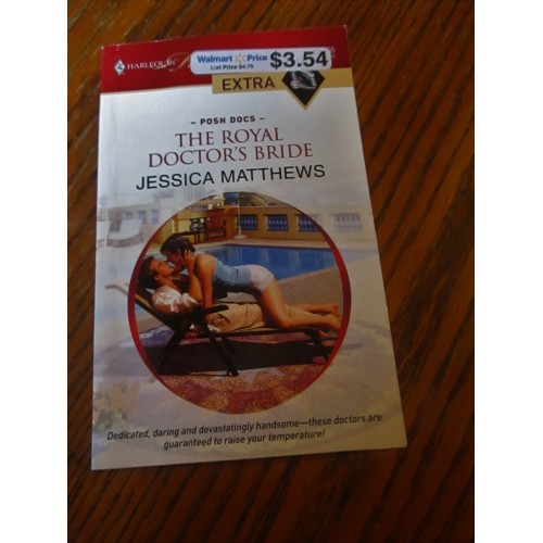 THE ROYAL DOCTOR'S BRIDE ~ By Jessica Matthews ~ Harlequin Presents Extra #56