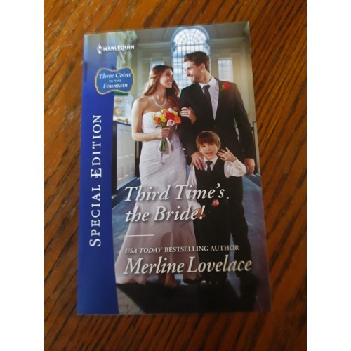 THIRD TIME'S THE BRIDE ~ By Merline Lovelace ~ 2016 Harlequin Special Edition #2487