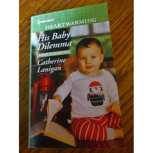 HIS BABY DILEMMA ~ By Catherine Lanigan ~ 2017 Harlequin Heartwarming Romance#213