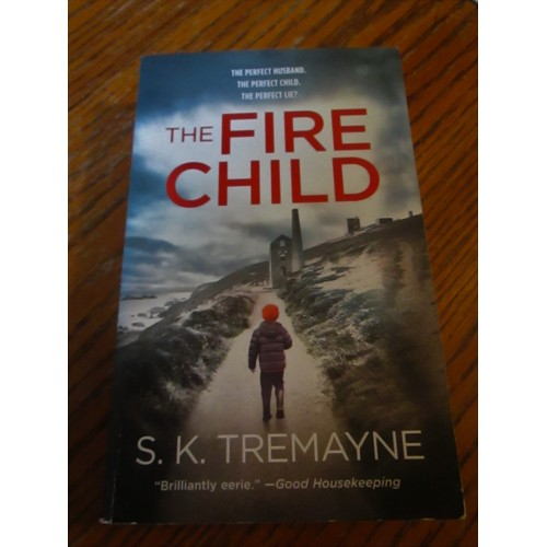 THE FIRE CHILD ~ By S.K. Tremayne ~ Suspense