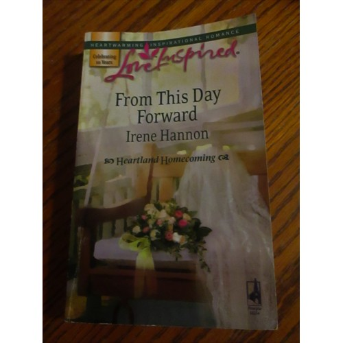 FROM THIS DAY FORWARD ~ By Irene Hannon ~ Love Inspired Romance