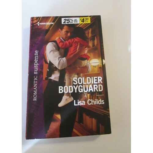 SOLDIER BODYGUARD ~ By Lisa Childs ~ Harlequin Romantic Suspense #2013
