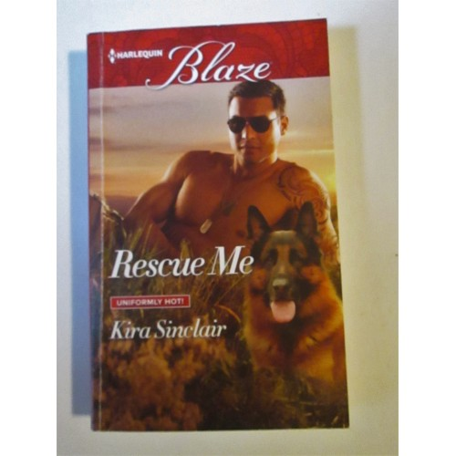 RESCUE ME ~ By Kira Sinclair ~ Harlequin Blaze #921