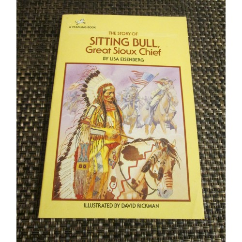THE STORY OF SITTING BULL GREAT SIOUX CHIEF ~ By Lisa Eisenberg