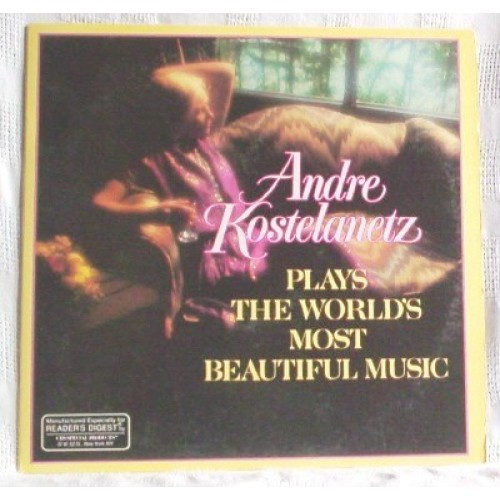 Andre Kostelanetz Plays The World's Most Beautiful Music